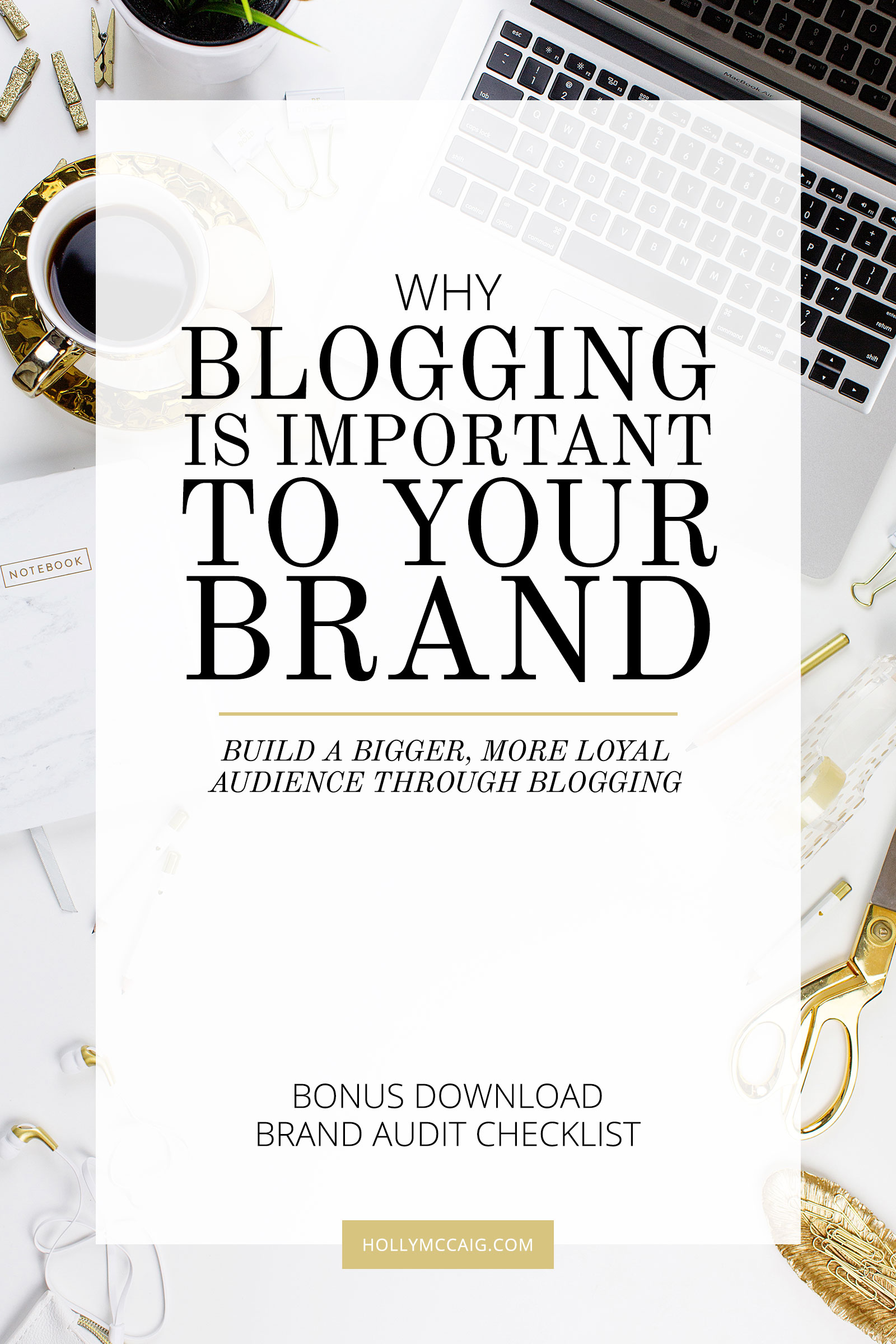 I've always felt that blogging is important to your brand. It's either free or a relatively inexpensive way to get your message out there to your audience. If you're not blogging consistently, you're missing out on vital connections that will boost your business. Learn how you can grow your loyal audience with blogging and download my brand audit checklist at hollymccaig.com.