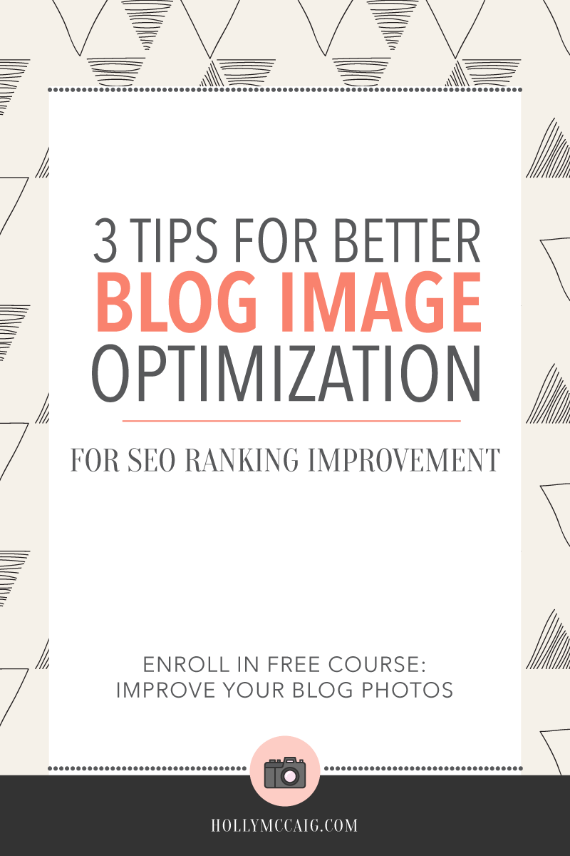 Better Blog Image Optimization for SEO | If you want better ranking when readers search for your blog topics, it's important to also remember to optimize your images. Follow my three steps to help you achieve higher results in search! Take the free course too!
