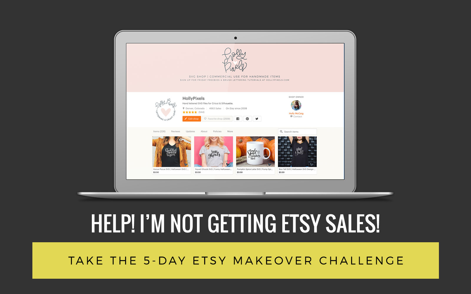 Struggling to get sales on Etsy? Improve your Etsy shop with my FREE Etsy Makeover Challenge. Get started today and skyrocket your traffic & sales. via @hollymccaig