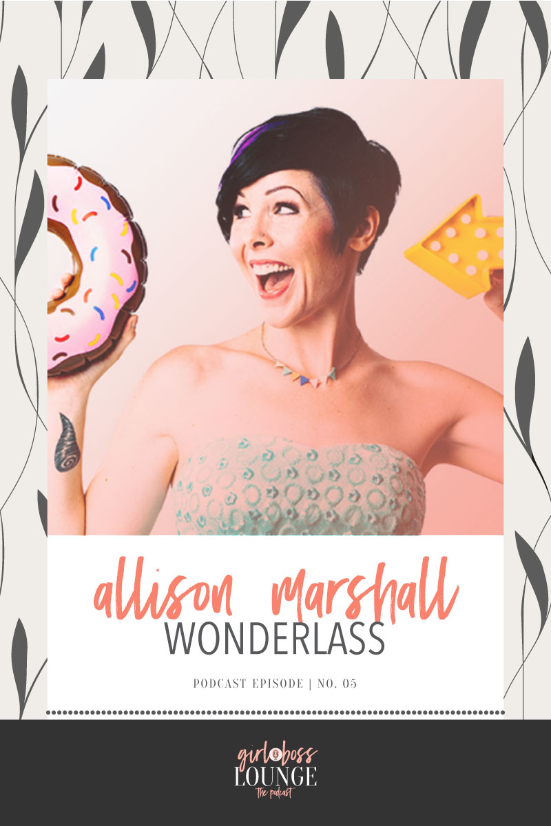 Girl Boss Lounge Podcast is a weekly podcast for female bloggers and biz owners striving for connections and encouragement. Girl Boss Lounge Podcast is hosted by Holly McCaig Creative. Episode 5 with Allison Marshall of Wonderlass.