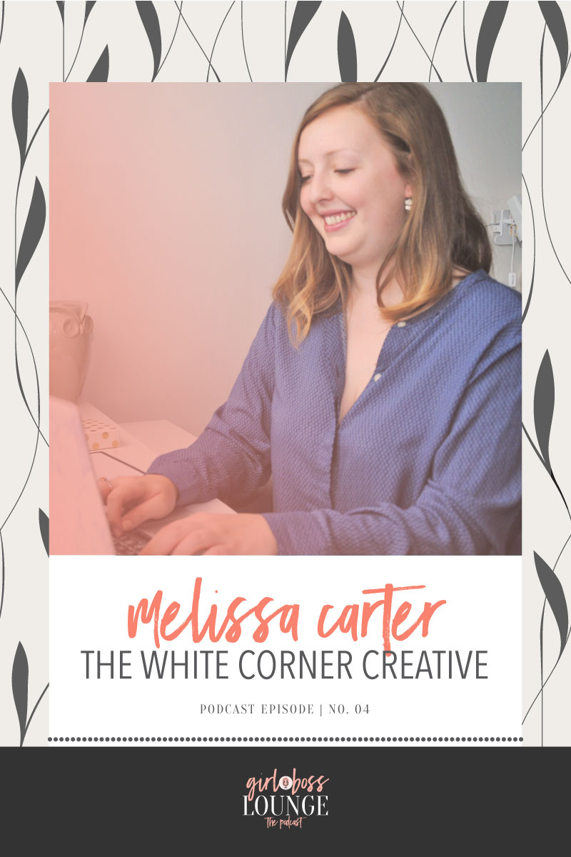 Girl Boss Lounge Podcast is a weekly podcast for female bloggers and biz owners striving for connections and encouragement. Girl Boss Lounge Podcast is hosted by Holly McCaig Creative. Episode 4 with Melissa Carter of White Corner Creative.