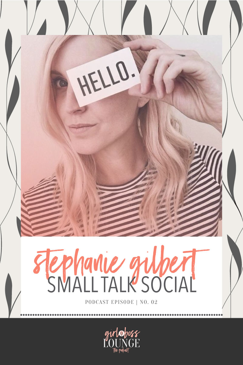 Girl Boss Lounge Podcast is a weekly podcast for female bloggers and biz owners striving for connections and encouragement. Girl Boss Lounge Podcast is hosted by Holly McCaig Creative. Episode 2 with Stephanie Gilbert of Small Talk Social.