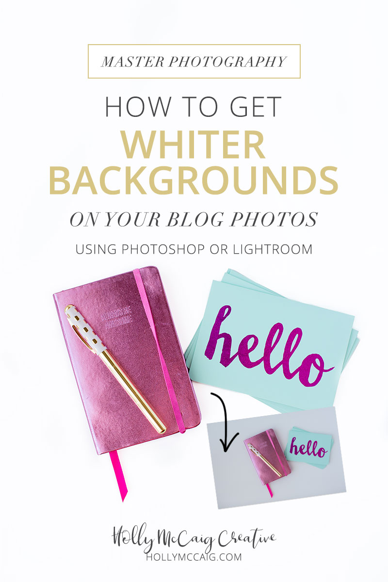 Learn how easy it is to get brighter, whiter backgrounds on your blog and Instagram photos using Photoshop OR Lightroom. Video tutorial by Holly McCaig.